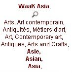 waak, WaaK Asia, Arts, Art contemporain, Antiquités, Métiers d'art, Art, Contemporary art, Antiques, Arts and Crafts, Asie,  Asian, Asia,