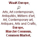Waak, WaaK Europe, Arts, Art contemporain, Antiquités, Métiers d'art, Art, Contemporary art, Antiques, Arts and Crafts, Europe,  Marché Commun, Common Market